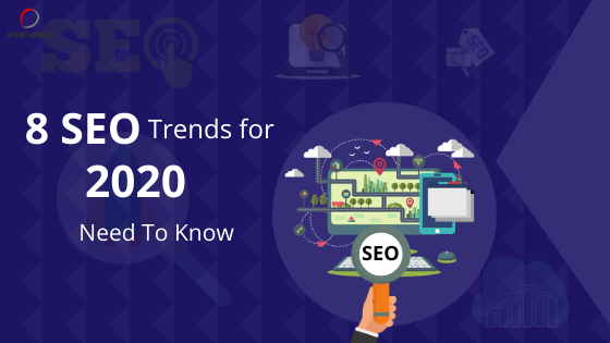 8 seo trends for 2020 you need to know