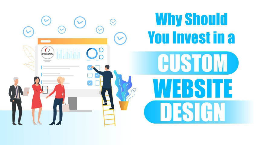 Top 6 Reasons to invest in a Custom Website Design