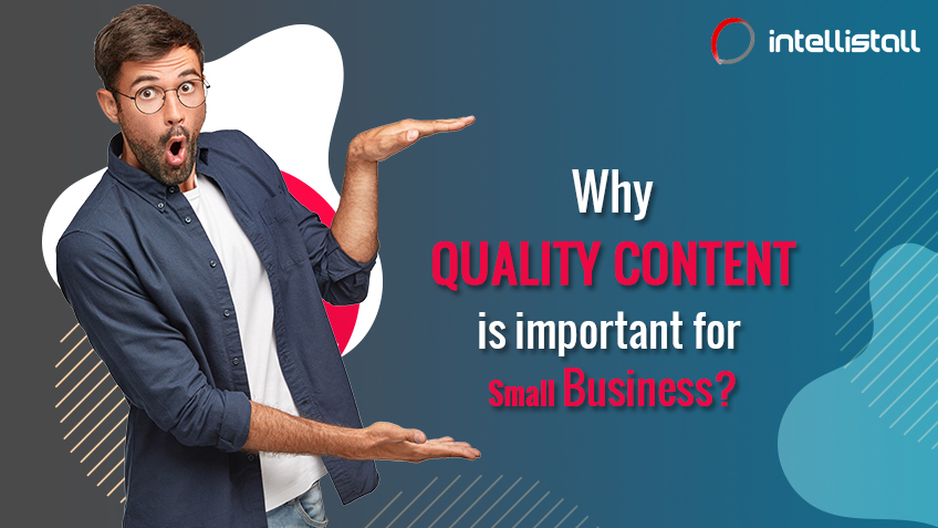 Why quality content is important for Small Business?
